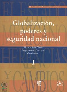 ESTADO MEXICANO HERENCIAS Y CAMBIOS, EL / TOMO I GLOBALIZACION PODERES Y SEGURIDAD NACIONAL