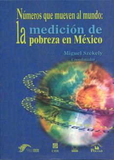 NUMEROS QUE MUEVEN AL MUNDO. LA MEDICION DE LA POBREZA EN MEXICO
