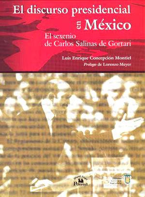 DISCURSO PRESIDENCIAL EN MEXICO. EL SEXENIO DE CARLOS SALINAS DE GORTARI