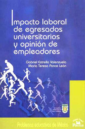 IMPACTO LABORAL DE EGRESADOS UNIVERSITARIOS Y OPINION DE EMPLEADORES