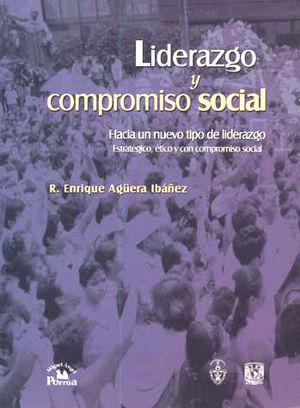 LIDERAZGO Y COMPROMISO SOCIAL. HACIA UN NUEVO TIPO DE LIDERAZGO ESTRATEGICO ETICO Y CON COMPROMISO..