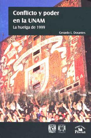 CONFLICTO Y PODER EN LA UNAM. LA HUELGA DE 1999