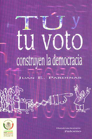 TU Y TU VOTO CONSTRUYEN LA DEMOCRACIA