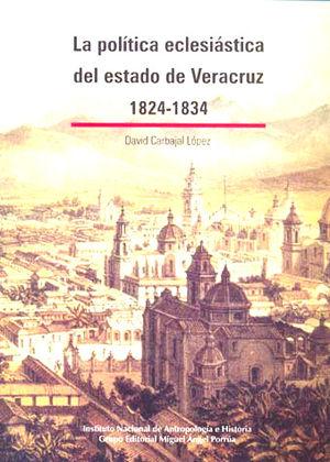 POLITICA ECLESIATICA DEL ESTADO DE VERACRUZ 1824-1834