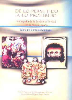 DE LO PERMITIDO A LO PROHIBIDO. ICONOGRAFIA DE LA SANTISIMA TRINIDAD EN LA NUEVA ESPAÑA