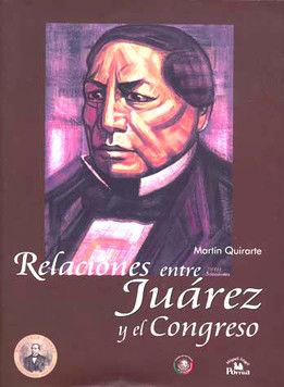 RELACIONES ENTRE JUAREZ Y EL CONGRESO