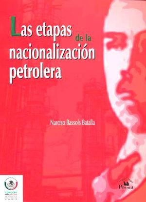 ETAPAS DE LA NACIONALIZACION PETROLERA, LAS