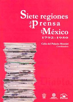 SIETE REGIONES DE LA PRENSA EN MEXICO 1792-1950