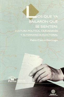 QUE YA BAILARON QUE SE SIENTEN CULTURA POLITICA CIUDADANA Y ALTERNATIVA ELECTORAL, LOS