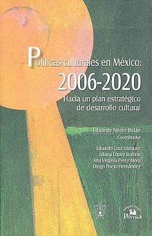 POLITICAS CULTURALES EN MEXICO 2006-2020