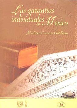 GARANTIAS INDIVIDUALES EN MEXICO, LAS