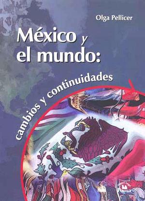 MEXICO Y EL MUNDO CAMBIOS Y CONTINUIDADES