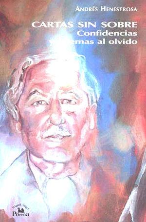 CARTAS SIN SOBRE. CONFIDENCIAS Y POEMAS AL OLVIDO