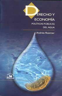 DERECHO Y ECONOMIA. POLITICAS PUBLICAS DEL AGUA
