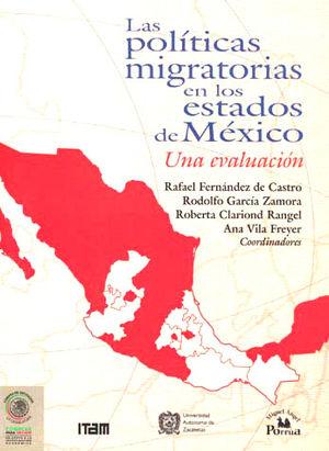 POLITICAS MIGRATORIAS EN LOS ESTADOS DE MEXICO, LAS. UNA EVALUACION