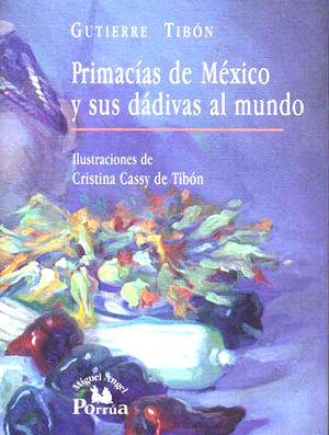 PRIMACIAS DE MEXICO Y SUS DADIVAS AL MUNDO