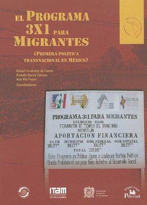PROGRAMA 3X1 PARA MIGRANTES. PRIMERA POLITICA TRANSNACIONAL EN MEXICO