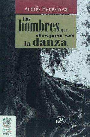 HOMBRES QUE DISPERSO LA DANZA, LOS