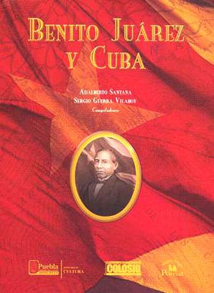 BENITO JUAREZ Y CUBA