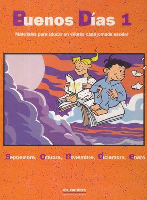 BUENOS DIAS 1. MATERIALES PARA EDUCAR EN VALORES CADA JORNADA ESCOLAR / PD.