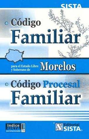 CODIGO FAMILIAR PARA EL ESTADO LIBRE Y SOBERANO DE MORELOS. CODIGO PROCESAL FAMILIAR