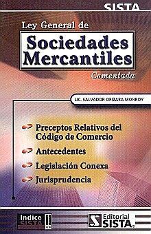 LEY GENERAL DE SOCIEDADES MERCANTILES. COMENTADA