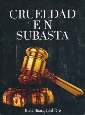 CRUELDAD EN SUBASTA