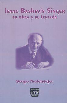 ISAAC BASHEVIS SINGER SU OBRA Y SU LEYENDA