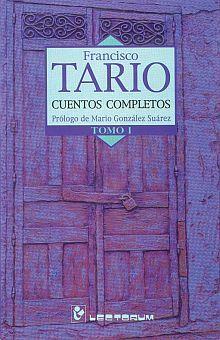 CUENTOS COMPLETOS / FRANCISCO TARIO / TOMO I