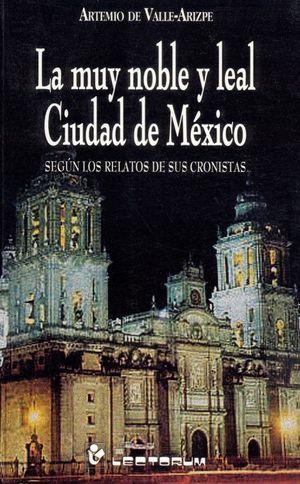 MUY NOBLE Y LEAL CIUDAD DE MEXICO, LA