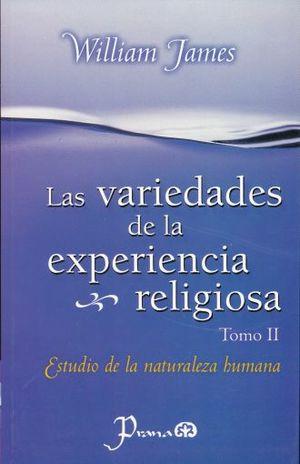 VARIEDADES DE LA EXPERIENCIA RELIGIOSA, LAS / VOL.  II