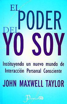 PODER DEL YO SOY, EL. INSTITUYENDO UN NUEVO MUNDO DE INTERACCION PERSONAL CONSCIENTE