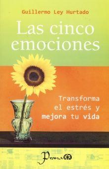 CINCO EMOCIONES, LAS. TRANSFORMA EL ESTRES Y MEJORA TU VIDA