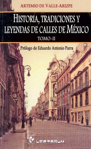 HISTORIA TRADICIONES Y LEYENDAS DE CALLES DE MEXICO / TOMO 2