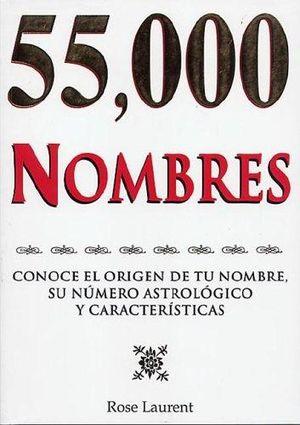 55000 NOMBRES. CONOCE EL ORIGEN DE TU NOMBRE SU NUMERO ASTROLOGICO Y CARACTERISTICAS