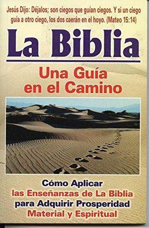 BIBLIA, LA. UNA GUIA EN EL CAMINO