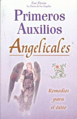 PRIMEROS AUXILIOS ANGELICALES. REMEDIOS PARA EL EXITO