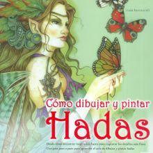 COMO DIBUJAR Y PINTAR HADAS / 2 ED.