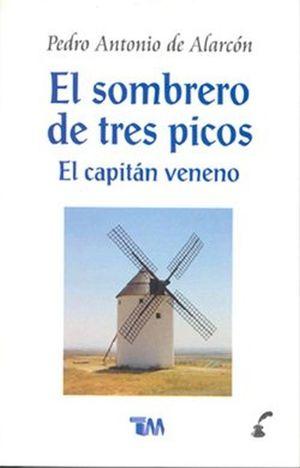 SOMBRERO DE TRES PICOS, EL. EL CAPITAN VENENO