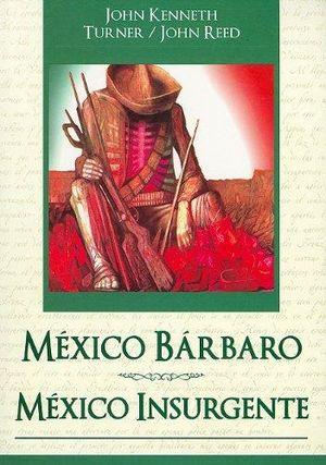 MEXICO BARBARO / MEXICO INSURGENTE / 2 ED.