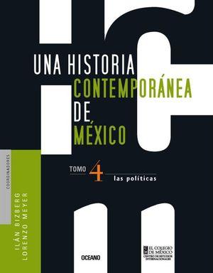 UNA HISTORIA CONTEMPORANEA DE MEXICO. LAS POLITICAS / TOMO 4 / PD.