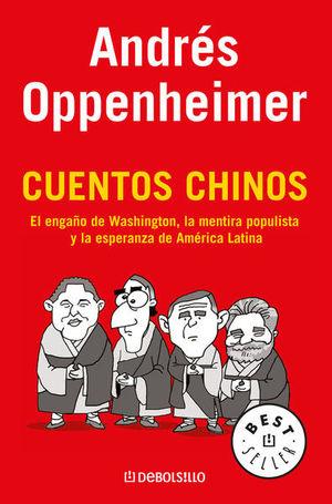 Cuentos chinos. El engaño de Washington, la mentira populista y la esperanza de América Latina
