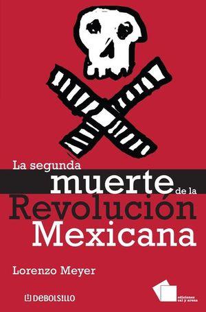 La segunda muerte de la Revolución Mexicana