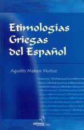 ETIMOLOGIAS GRIEGAS DEL ESPAÑOL. BACHILLERATO / 26 ED.