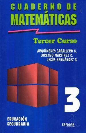 CUADERNO DE MATEMATICAS TERCER CURSO. SECUNDARIA / 15 ED.