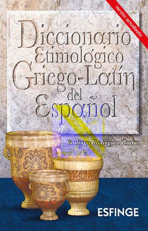 DICCIONARIO ETIMOLOGICO GRIEGO-LATIN DEL ESPAÑOL  / 14ED.