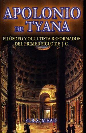 APOLONIO DE TYANA. FILOSOFO Y OCULTISTA REFORMADOR DEL PRIMER SIGLO DE J. C.