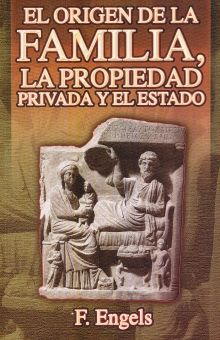 ORIGEN DE LA FAMILIA LA PROPIEDAD PRIVADA Y EL ESTADO, EL