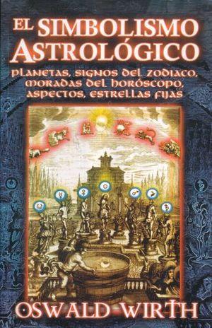 SIMBOLISMO ASTROLOGICO, EL. PLANETAS SIGNOS DEL ZODIACO MORADAS DEL HOROSCOPO ASPECTOS ESTRELLAS FIJAS