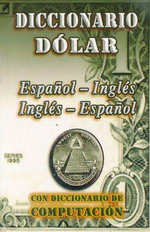 DICCIONARIO DOLAR ESPAÑOL-INGLES / INGLES-ESPAÑOL